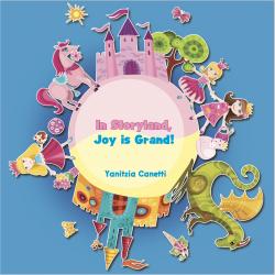 In Storyland, Joy is Grand!