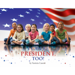 I Can Be President, Too!