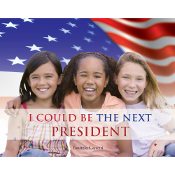 I Could Be the Next President